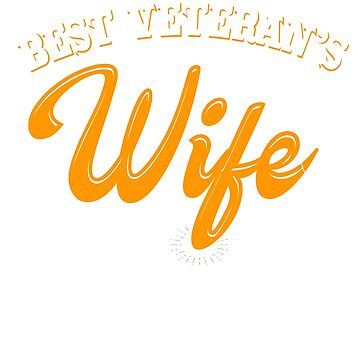 Veterans Day 2019 Wife Gifts - Best Veterans Wife Since 1976 by daviduy