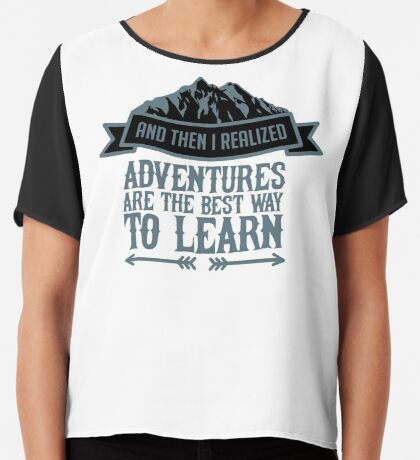 Mountain Nature Lover Adventures Beste Art zu lernen Chiffontop