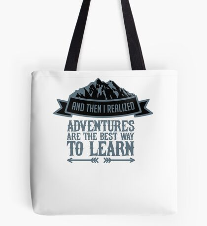 Mountain Nature Lover Adventures Beste Art zu lernen Tote Bag