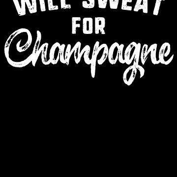 Will Sweat For Champagne Funny Yoga T-Shirt Pilates Gym by 14thFloor