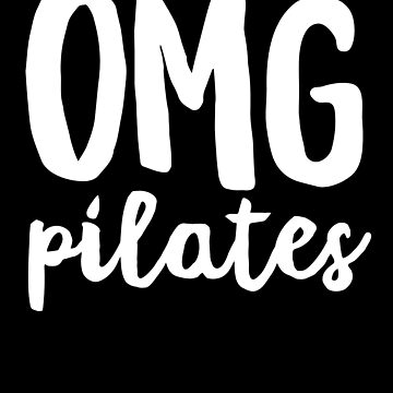 OMG Pilates T-Shirt for Women Funny Fitness Love  by 14thFloor