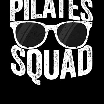 Funny Pilates Squad T-Shirt for Women Friends Group Workout by 14thFloor