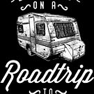 Let's Go On A Road Trip RV Trailer  by scooterbaby