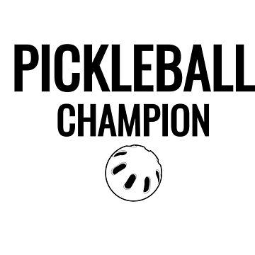 Pickleball Champion New  by mrkprints