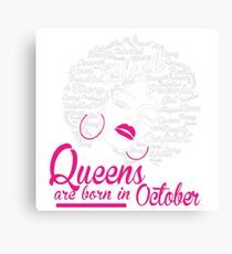 Queens are born in October - Strong Black Woman Canvas Print