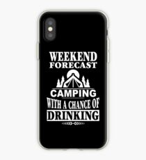 Weekend Forecast Camping With A Chance Of Drinking T-Shirt iPhone Case