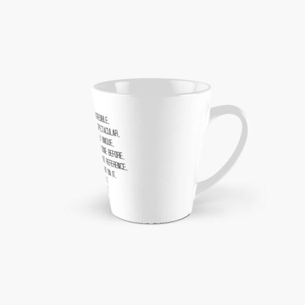 Talented, brilliant, incredible, amazing, show-stopping... Tall Mug