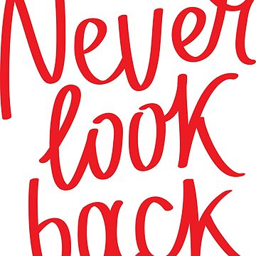 Never Look Back by ProjectX23