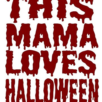 This Mama Loves Halloween T Shirt For Mom Who Loves Halloween by Kiwi-Tienda2017