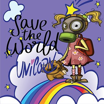 Save the World Unicorn Rainbow Polluted Girl Pollution Rise Against Pollution Polluted World by ProjectX23
