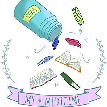 books are my medicine by FandomizedRose