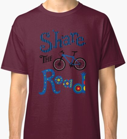 Share the Road    Classic T-Shirt