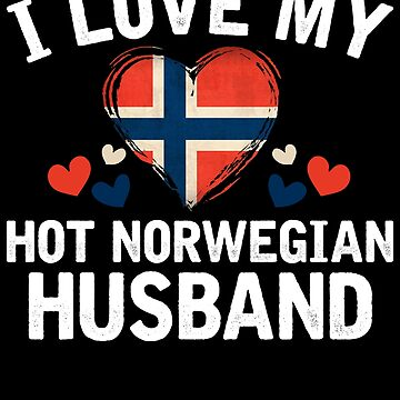 I Love my hot Norwegian Wife T-shirt gift Idea by BBPDesigns