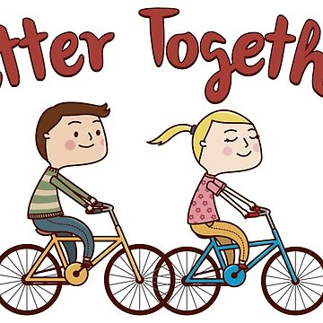 Better Together Biking Couple - Funny Cycling  Gift by yeoys