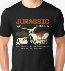 Jurassic Trail You Have Died Of Dysestery And Velociraptors Unisex T-Shirt