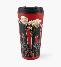 Statler and Waldorf - Haters Gonna Hate Travel Mug