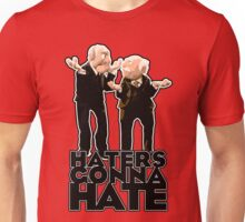 Statler and Waldorf - Haters Gonna Hate Unisex T-Shirt