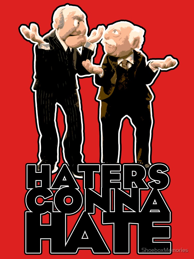 Statler and Waldorf - Haters Gonna Hate | Unisex T-Shirt