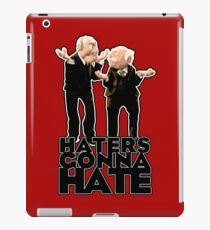 Statler and Waldorf - Haters Gonna Hate iPad Case/Skin
