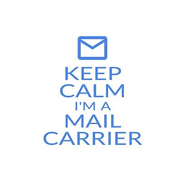 Keep Calm I'm A Mail Carrier Mailwoman Postwoman Gifts by kalamiotis13