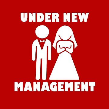 Under New Management Funny Married Couple Design For Wedding by overstyle