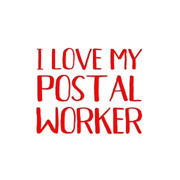 I Love My Postal Worker Proud Wife Girlfriend Mom Mother by kalamiotis13