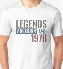 Legends are born in 1978 40th birthday gift Unisex T-Shirt