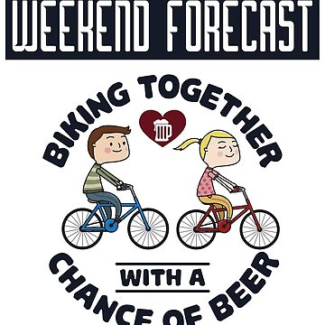 Weekend Forecast Biking Couple - Funny Cycling  Gift by yeoys