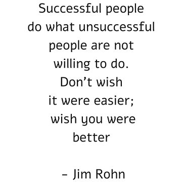 Successful people do what unsuccessful people are not willing to do by IdeasForArtists
