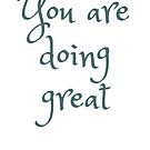« You are doing great » par experimentons