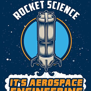 Rocket Science Aerospace Engineering - Funny Aviation Quotes Gift by yeoys