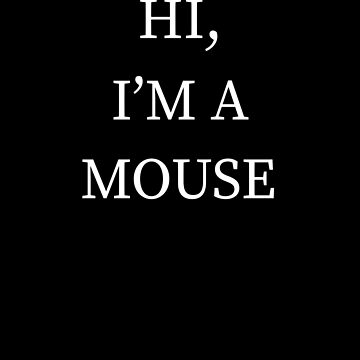 I'm A Mouse Halloween Funny Last Minute Costume by CustUmmMerch