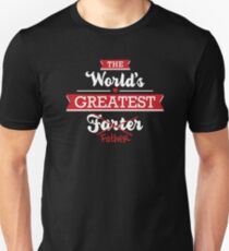 The world's greatest farter/father Unisex T-Shirt