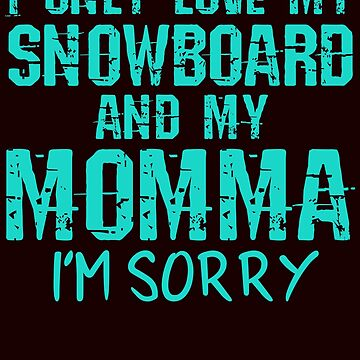 Snowboard at my mom by schnibschnab