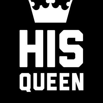 His Queen by with-care