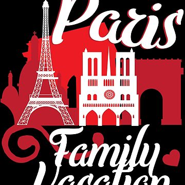 Paris Family Vacation Travel France Men Women Gift by kh123856