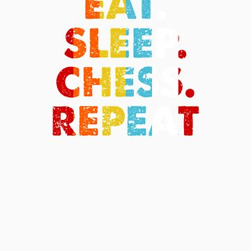 Retro Eat. Sleep. Chess. Repeat. Vintage Hobby Saying Novelty Gift idea by orangepieces