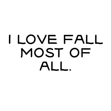 I love fall most of all by dotandink
