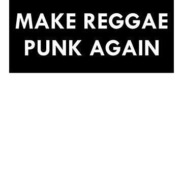 Make Reggae Punk Again by silentnoise