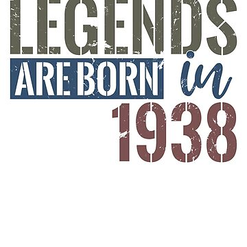 Legends are born in 1938 by hsco