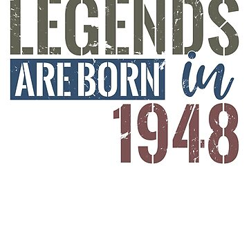 Legends are born in 1948  70th birthday gift by hsco