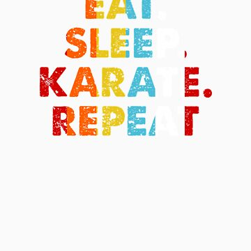 Retro Eat. Sleep. Karate. Repeat. Vintage Martial Arts Saying Novelty Gift idea by orangepieces