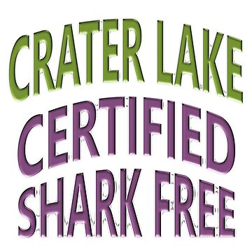 Crater Lake - Certified Shark Free by Chunga