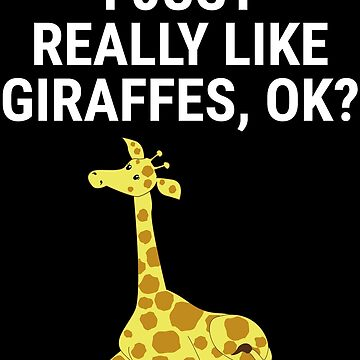 I Just Really Like Giraffes Cute Giraffe T-shirt by zcecmza