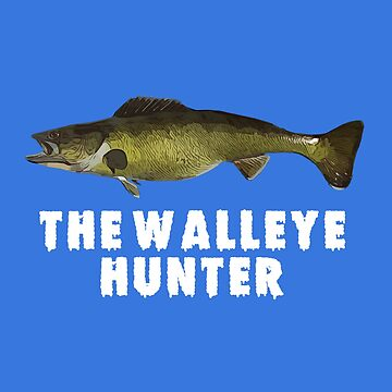The Walleye Hunter funny fishing design by spinningvisions