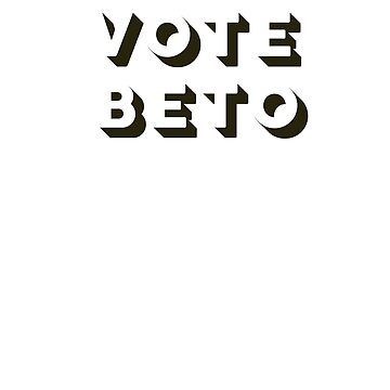 VOTE BETO - WHITE AND BLACK by queendeebs