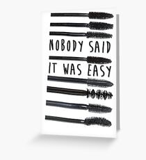 Nobody Said It Was Easy, Mascara Wands Greeting Card