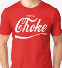 enjoy a choke T-Shirt
