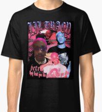 Lil Tracy Sie behandeln Sie wie Sie tot, wenn Sie leben! Classic T-Shirt