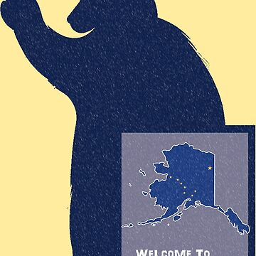 Welcome To Alaska by painterfrank
